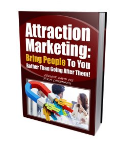 -Attraction-Marketing-Bring-People-to-You-Rather-than-going-after-them